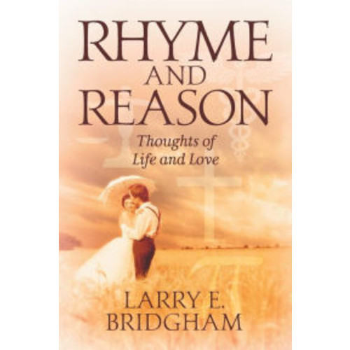 Rhyme and Reason: Thoughts of Life and Love