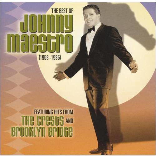 The Best of Johnny Maestro: 1958-1985 [CD]
