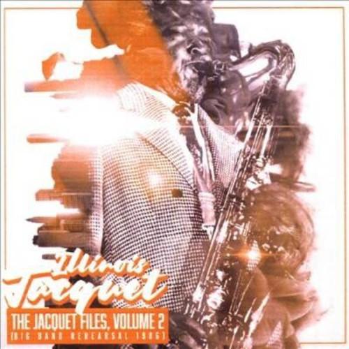 Illinois Jacquet - Jacquet Files:Vol 2 (Big Band Rehears (CD)
