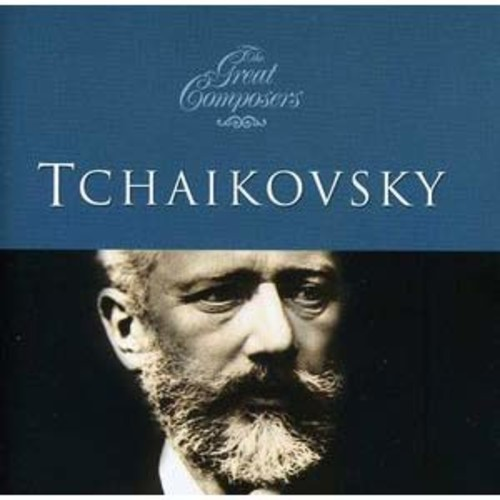 The Great Composers: Tchaikovsky (Audio CD)