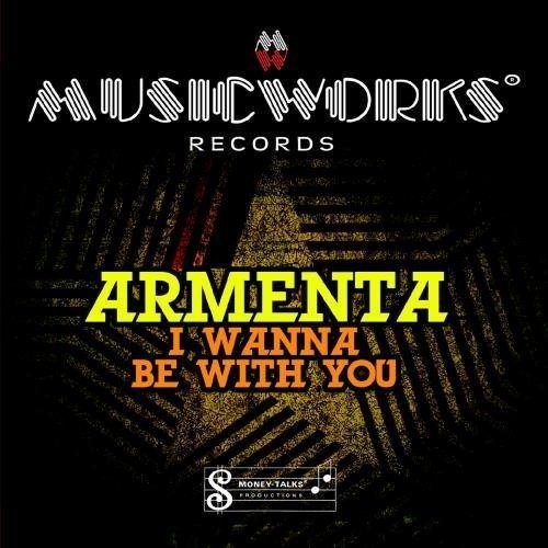 Armenta - I Wanna Be with You [CD]