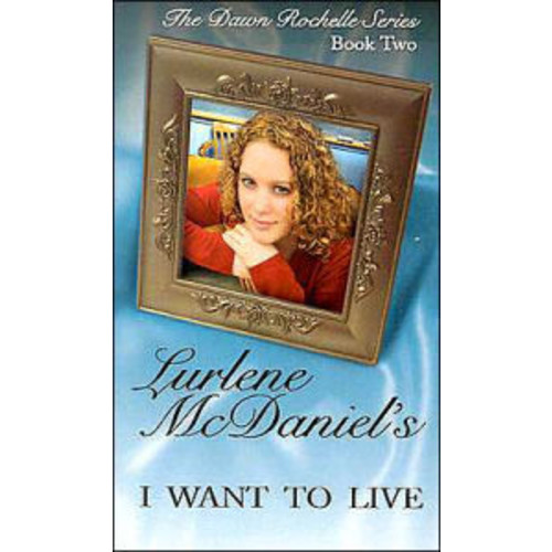 I Want to Live (Dawn Rochelle Series #2)