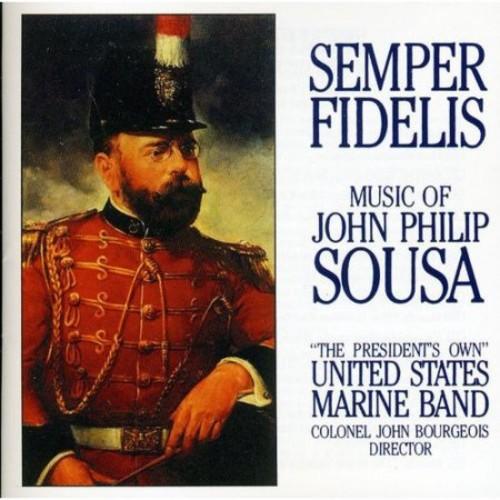 Semper Fidelis: Music of John Philip Sousa [CD]