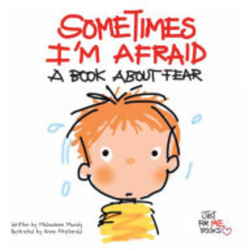 Sometimes I'm Afraid: A Book about Fear