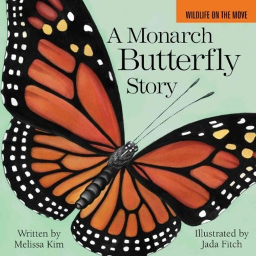 Monarch Butterfly Story (Hardcover) (Melissa Kim)