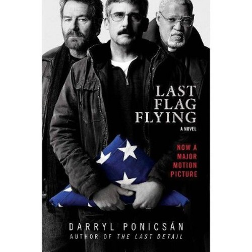 Last Flag Flying (Reprint) (Paperback) (Darryl Ponicsu00e1n)