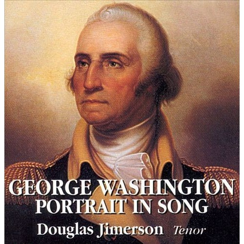 George Washington Portrait in Song [CD]