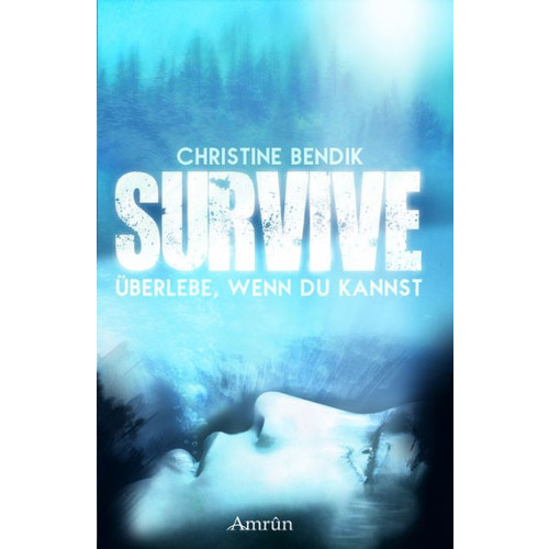 Survive: berlebe, wenn du kannst