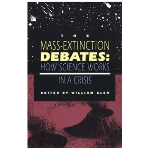 The Mass-Extinction Debates : How Science Works in a Crisis (Paperback)