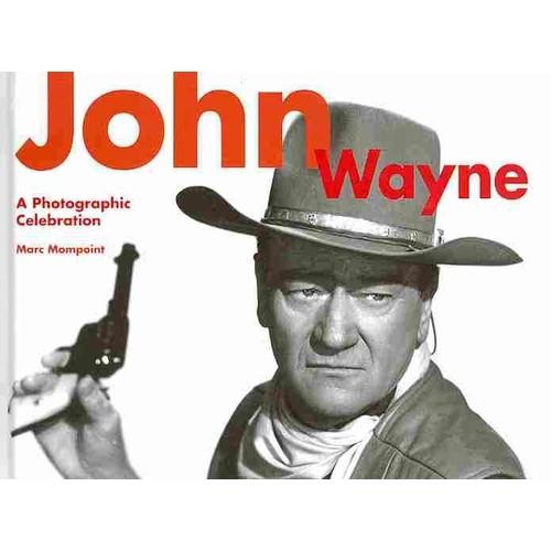 John Wayne: A Photographic Celebration (Hardcover)