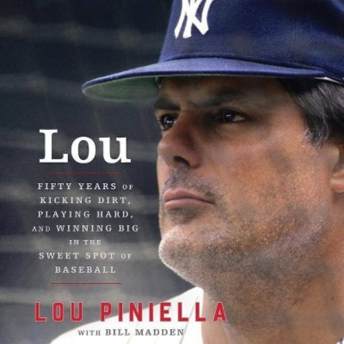 Lou : Fifty Years of Kicking Dirt, Playing Hard, and Winning Big in the Sweet Spot of Baseball (MP3-CD)