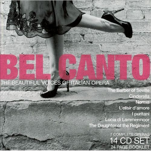 Bel Canto, The Beautiful Voices of Italian Opera [CD]