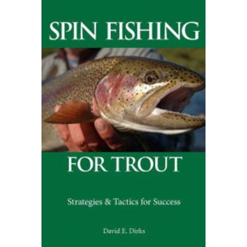 Spin Fishing for Trout: Strategies and Tactics for Success