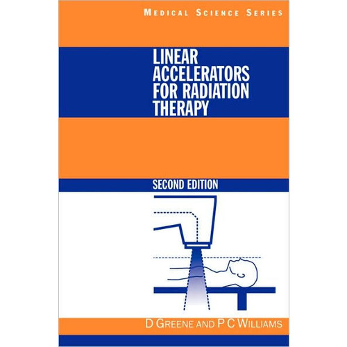 Linear Accelerators For Radiation Therapy / Edition 2