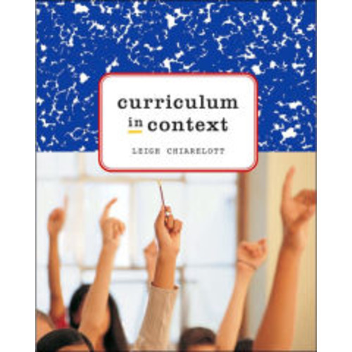 Curriculum in Context: Designing Curriculum and Instruction for Teaching and Learning in Context / Edition 1