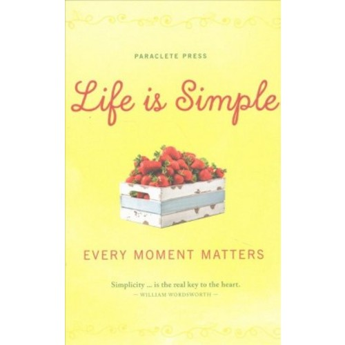 Life Is Simple : Every Moment Matters (Hardcover)