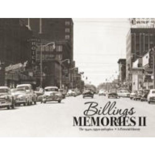 Billings Memories II: The 1940s, 1950s and 1960s