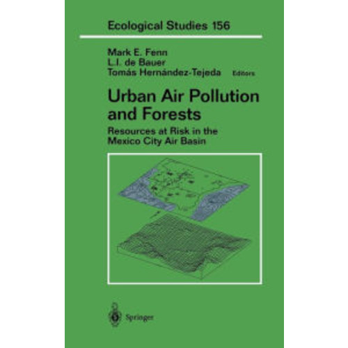 Urban Air Pollution and Forests: Resources at Risk in the Mexico City Air Basin / Edition 1