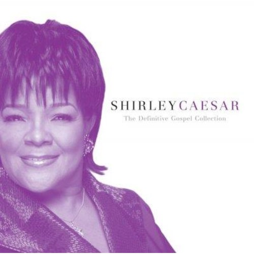 Shirley Caesar - The Definitive Gospel Collection