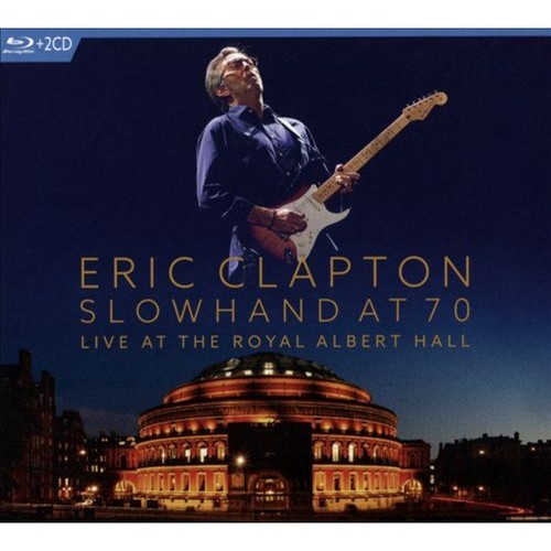 Slowhand at 70: Live at the Royal Albert Hall [CD & Blu-Ray]
