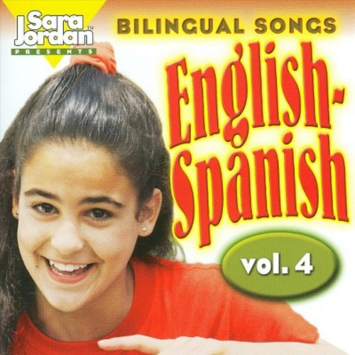 Sara Jordan - Bilingual Songs: English-Spanish, Vol. 4 [Audio CD]