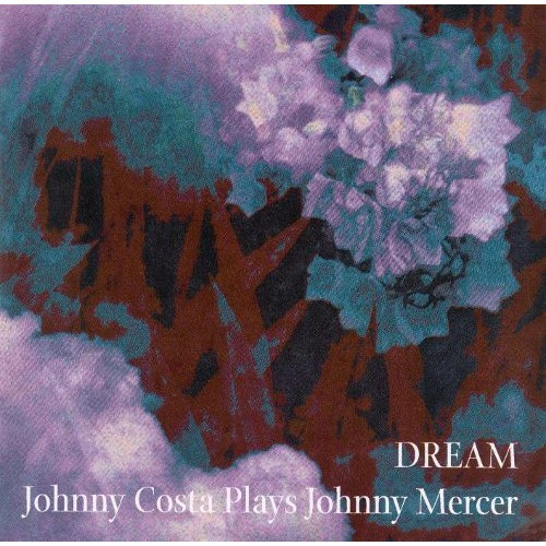 Dream: Johnny Costa Plays Johnny Mercer [CD]