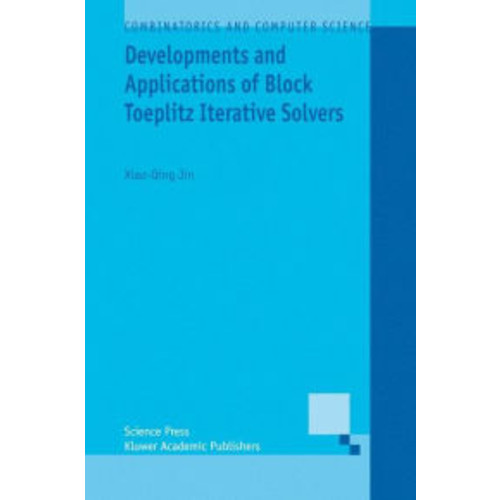 Developments and Applications of Block Toeplitz Iterative Solvers / Edition 1