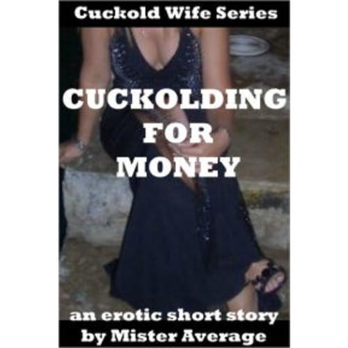 Cuckolding for Money