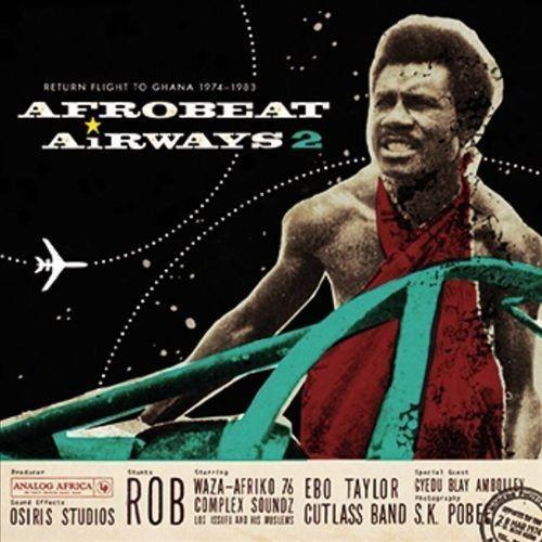 Afrobeat Airways, Vol. 2: Return Flight To Ghana 1974-1983 [CD]