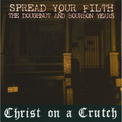 Spread Your Filth: The Doughnut and Bourbon Years [CD]