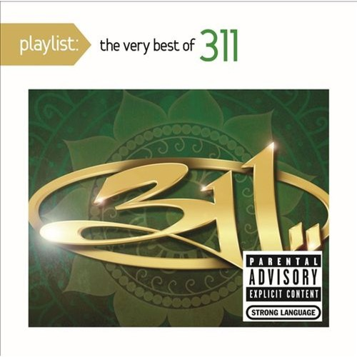 Playlist: The Very Best of 311 [CD]