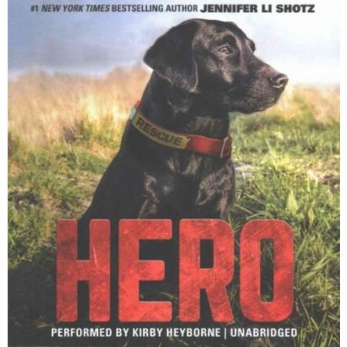 Hero (Unabridged) (CD/Spoken Word) (Jennifer Li Shotz)
