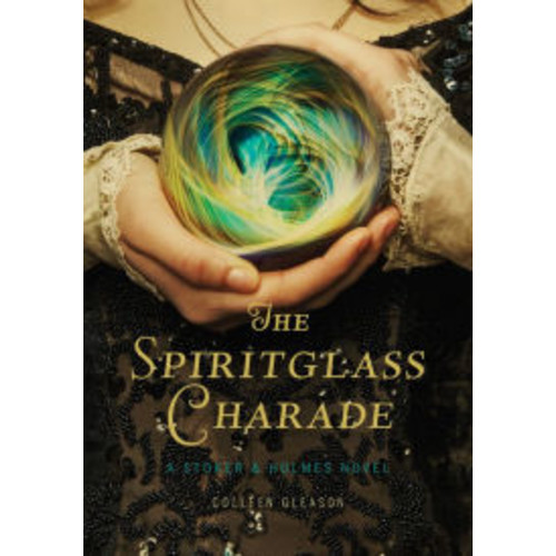 The Spiritglass Charade (Stoker and Holmes Series #2)
