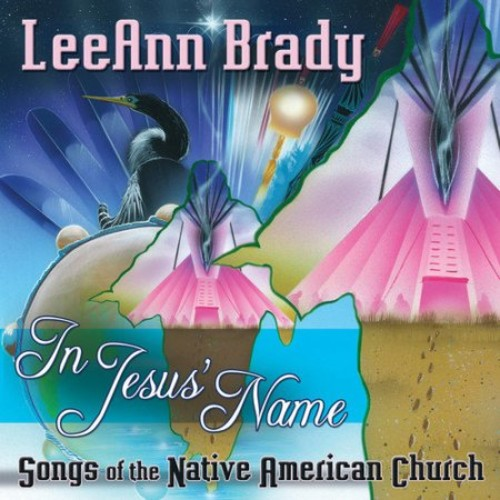 In Jesus' Name: Songs of the Native American Church [CD]