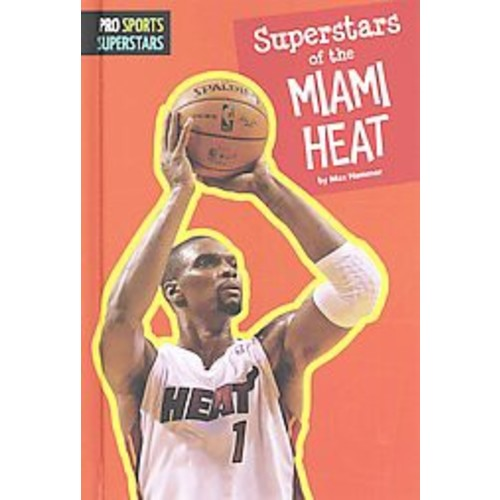Superstars of the Miami Heat (Library) (Max Hammer)