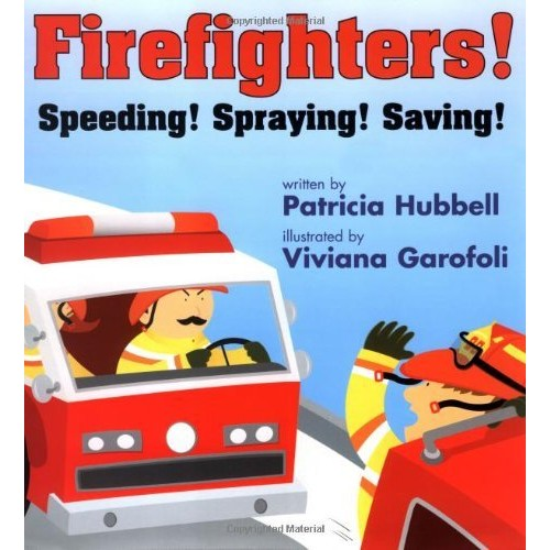 Firefighters: Speeding! Spraying! Saving!