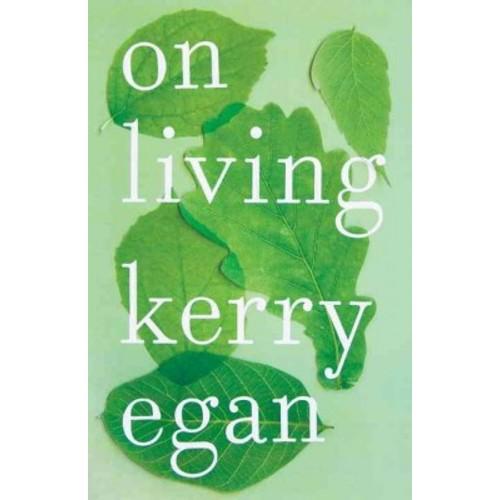 On Living (Hardcover) (Kerry Egan)