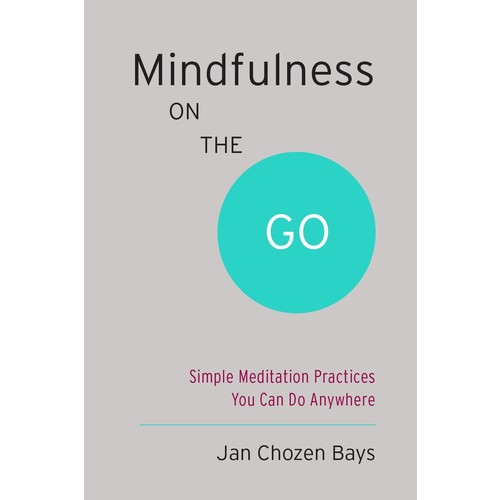 Mindfulness on the Go (Shambhala Pocket Classic) : Simple Meditation Practices You Can Do Anywhere