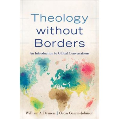 Theology Without Borders : An Introduction to Global Conversations