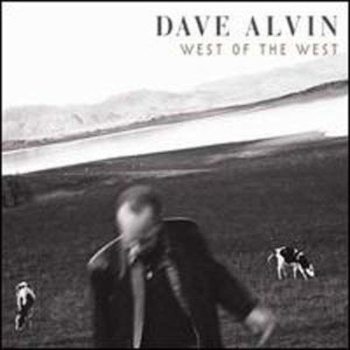West of the West Dave Alvin Audio Compact Disc