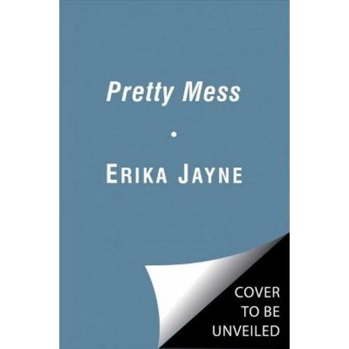 Pretty Mess (Hardcover) (Erika Jayne)