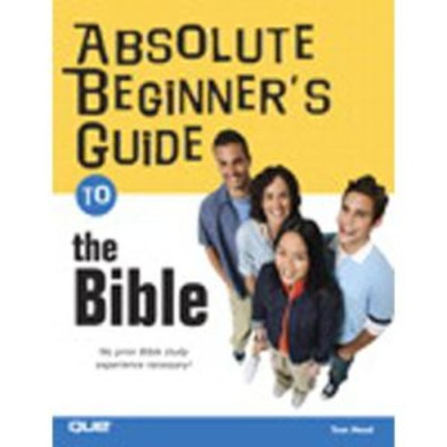 Absolute Beginner's Guide to the Bible
