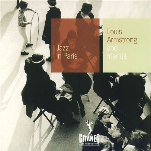 Jazz in Paris: Louis Armstrong and Friends [CD]
