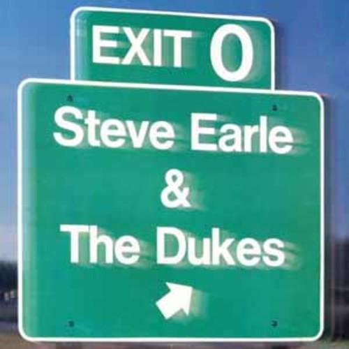 Exit O/Earle,Steve & The Earle,Steve & The Dukes