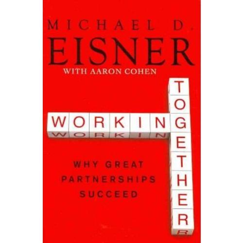 Working Together Michael D. Eisner , Aaron R. Cohen Paperback