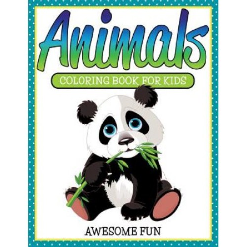Animals: Coloring Book for Kids- Awesome Fun