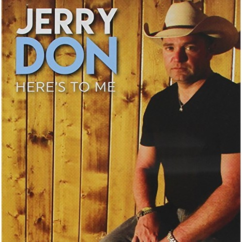 Jerry Don - Here's to Me