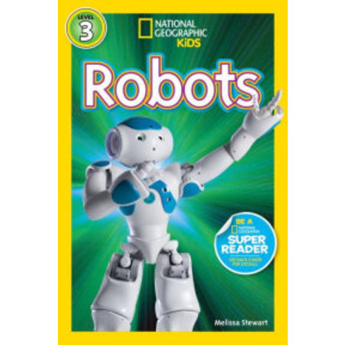 Robots (National Geographic Readers Series)
