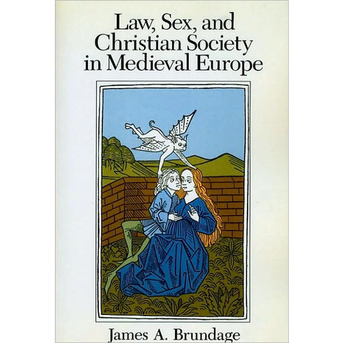 Law, Sex, and Christian Society in Medieval Europe / Edition 1