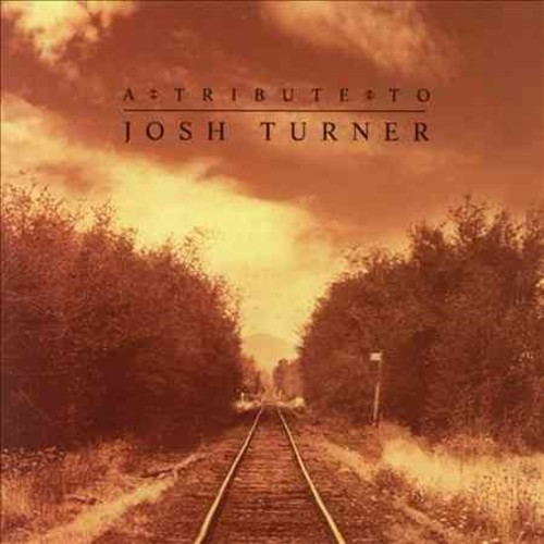 Josh Turner - A Tribute to Josh Turner